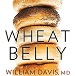 Wheat Belly: Lose the Wheat, Lose the Weight