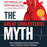 The Great Cholesterol Myth: