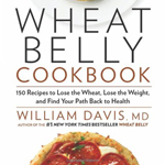 Wheat Belly Cookbook: