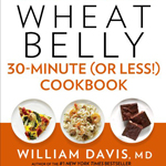 Wheat Belly 30-Minute (Or Less!) Cookbook: